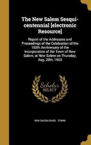 Bog, hardback The New Salem Sesqui-Centennial [Electronic Resource]