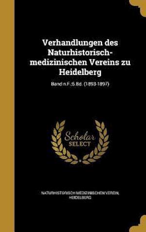 Bog, hardback Verhandlungen Des Naturhistorisch-Medizinischen Vereins Zu Heidelberg; Band N.F.