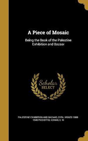 Bog, hardback A Piece of Mosaic af Cyril Moses 1888-1940 Picciotto