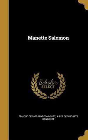Bog, hardback Manette Salomon af Edmond De 1822-1896 Goncourt, Jules De 1830-1870 Goncourt