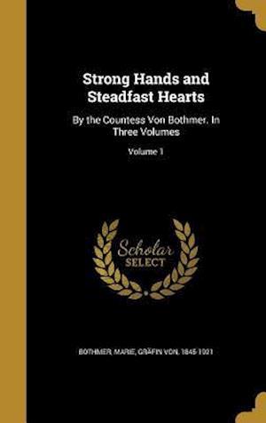 Bog, hardback Strong Hands and Steadfast Hearts