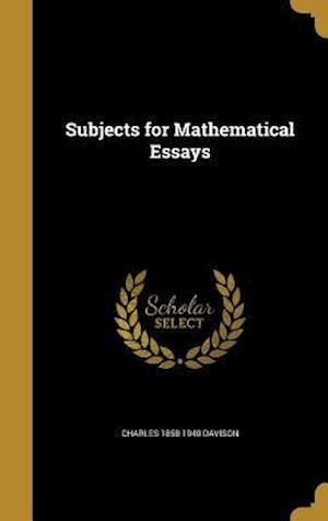 Bog, hardback Subjects for Mathematical Essays af Charles 1858-1940 Davison