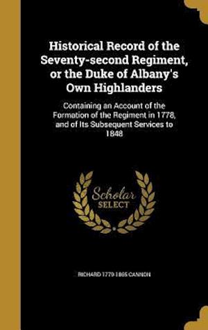 Bog, hardback Historical Record of the Seventy-Second Regiment, or the Duke of Albany's Own Highlanders af Richard 1779-1865 Cannon