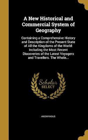 Bog, hardback A   New Historical and Commercial System of Geography