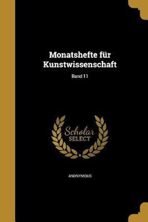 Bog, paperback Monatshefte Fur Kunstwissenschaft; Band 11