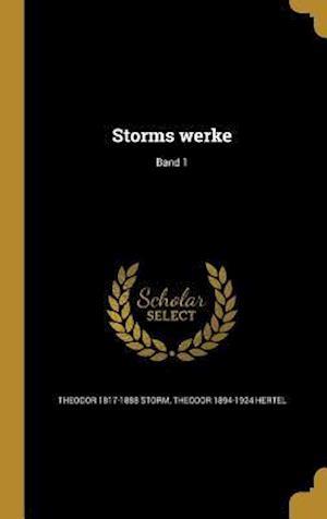 Bog, hardback Storms Werke; Band 1 af Theodor 1894-1924 Hertel, Theodor 1817-1888 Storm