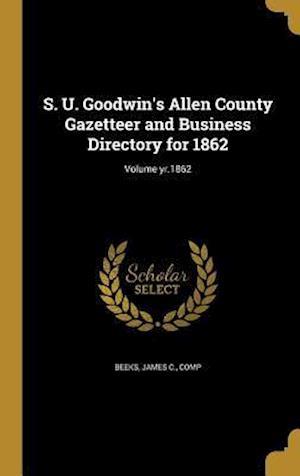 Bog, hardback S. U. Goodwin's Allen County Gazetteer and Business Directory for 1862; Volume Yr.1862