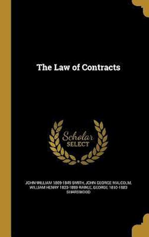 Bog, hardback The Law of Contracts af William Henry 1823-1889 Rawle, John William 1809-1845 Smith, John George Malcolm