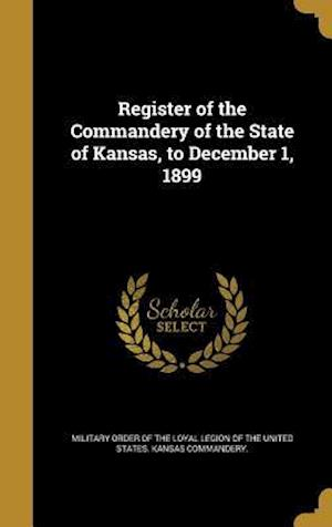 Bog, hardback Register of the Commandery of the State of Kansas, to December 1, 1899