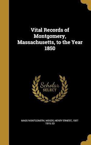 Bog, hardback Vital Records of Montgomery, Massachusetts, to the Year 1850 af Mass Montgomery