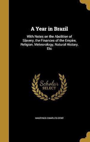 Bog, hardback A Year in Brazil af Hastings Charles Dent