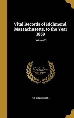 Bog, hardback Vital Records of Richmond, Massachusetts, to the Year 1850; Volume 2
