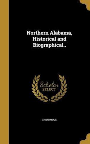 Bog, hardback Northern Alabama, Historical and Biographical..