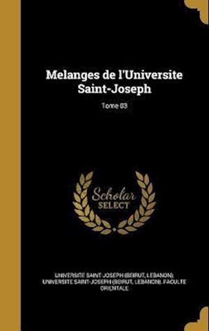 Bog, hardback Melanges de L'Universite Saint-Joseph; Tome 03
