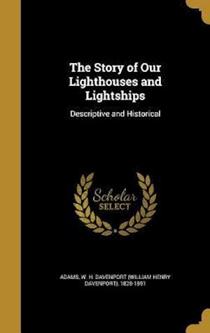 Bog, hardback The Story of Our Lighthouses and Lightships