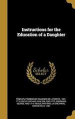 Instructions for the Education of a Daughter af George 1642-1715 Hickes