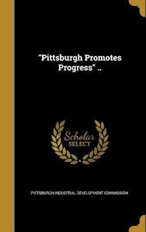 Bog, hardback Pittsburgh Promotes Progress ..