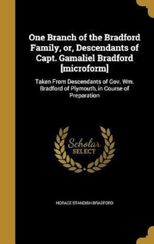 Bog, hardback One Branch of the Bradford Family, Or, Descendants of Capt. Gamaliel Bradford [Microform] af Horace Standish Bradford
