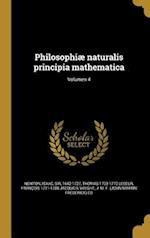 Philosophiae Naturalis Principia Mathematica; Volumen 4 af Francois 1711-1788 Jacquier, Thomas 1703-1770 Leseur