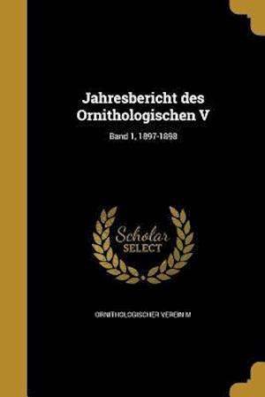 Bog, paperback Jahresbericht Des Ornithologischen V; Band 1, 1897-1898
