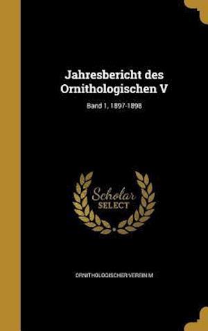 Bog, hardback Jahresbericht Des Ornithologischen V; Band 1, 1897-1898
