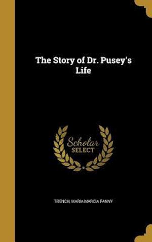 Bog, hardback The Story of Dr. Pusey's Life