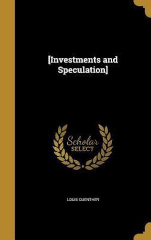 Bog, hardback [Investments and Speculation] af Louis Guenther