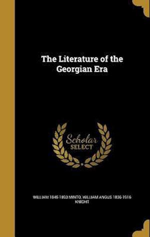 Bog, hardback The Literature of the Georgian Era af William Angus 1836-1916 Knight, William 1845-1893 Minto