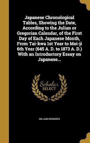 Bog, hardback Japanese Chronological Tables, Showing the Date, According to the Julian or Gregorian Calendar, of the First Day of Each Japanese Month, from Tai-Kwa af William Bramsen