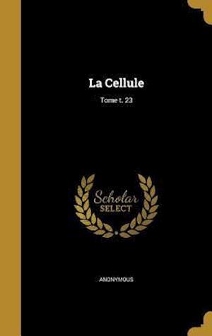 Bog, hardback La Cellule; Tome T. 23