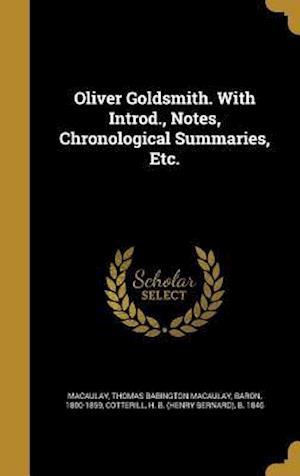 Bog, hardback Oliver Goldsmith. with Introd., Notes, Chronological Summaries, Etc.