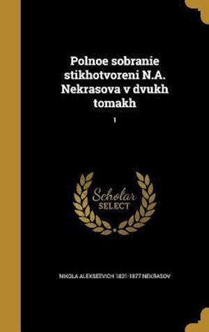 Bog, hardback Polnoe Sobranie Stikhotvoreni N.A. Nekrasova V Dvukh Tomakh; 1 af Nikola Alekseevich 1821-1877 Nekrasov