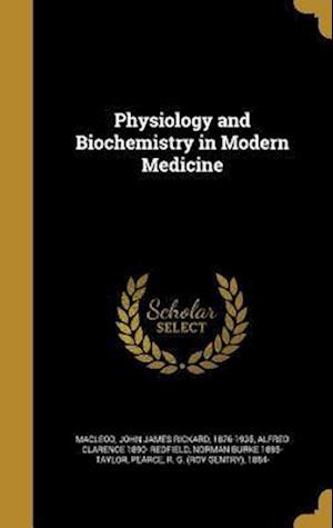 Bog, hardback Physiology and Biochemistry in Modern Medicine af Norman Burke 1885- Taylor, Alfred Clarence 1890- Redfield