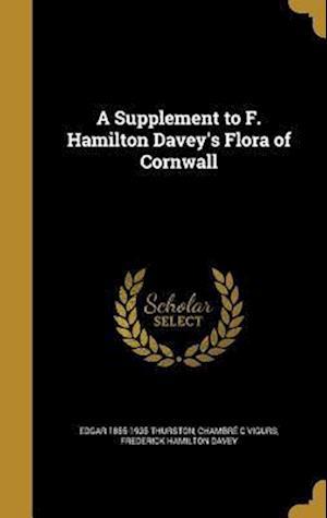 Bog, hardback A Supplement to F. Hamilton Davey's Flora of Cornwall af Edgar 1855-1935 Thurston, Chambre C. Vigurs, Frederick Hamilton Davey