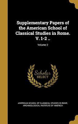 Bog, hardback Supplementary Papers of the American School of Classical Studies in Rome. V. 1-2 ..; Volume 2