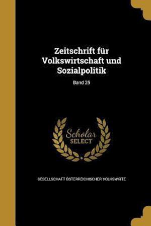 Bog, paperback Zeitschrift Fur Volkswirtschaft Und Sozialpolitik; Band 25