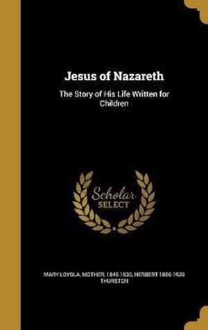 Bog, hardback Jesus of Nazareth af Herbert 1856-1939 Thurston