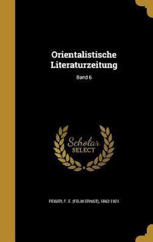 Bog, hardback Orientalistische Literaturzeitung; Band 6