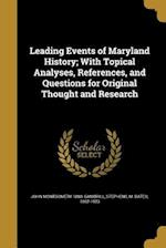 Leading Events of Maryland History; With Topical Analyses, References, and Questions for Original Thought and Research af John Montgomery 1880- Gambrill