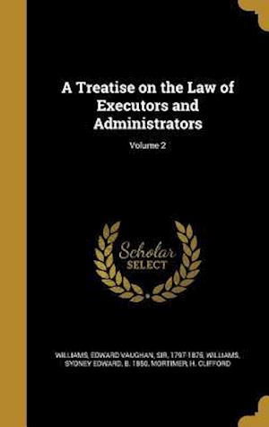 Bog, hardback A Treatise on the Law of Executors and Administrators; Volume 2