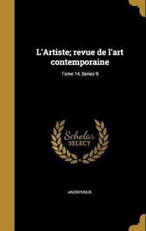 Bog, hardback L'Artiste; Revue de L'Art Contemporaine; Tome 14, Series 9