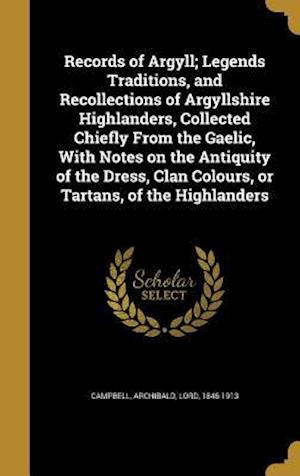 Bog, hardback Records of Argyll; Legends Traditions, and Recollections of Argyllshire Highlanders, Collected Chiefly from the Gaelic, with Notes on the Antiquity of