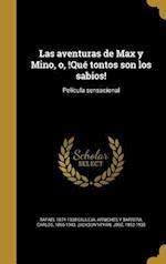 Las Aventuras de Max y Mino, O, !Que Tontos Son Los Sabios! af Rafael 1874-1938 Calleja