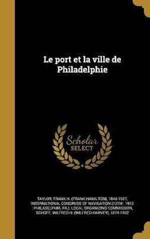 Bog, hardback Le Port Et La Ville de Philadelphie