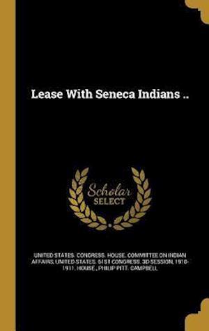 Bog, hardback Lease with Seneca Indians .. af Philip Pitt Campbell