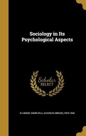 Bog, hardback Sociology in Its Psychological Aspects