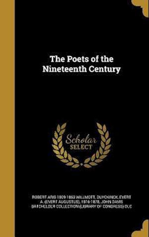 Bog, hardback The Poets of the Nineteenth Century af Robert Aris 1809-1863 Willmott