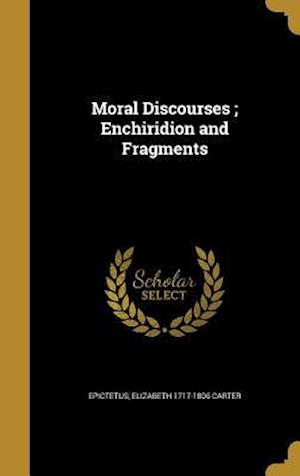 Bog, hardback Moral Discourses; Enchiridion and Fragments af Elizabeth 1717-1806 Carter
