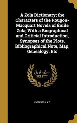 Bog, hardback A Zola Dictionary; The Characters of the Rougon-Macquart Novels of Emile Zola; With a Biographical and Criticial Introduction, Synopses of the Plots,