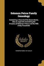Solomon Peirce Family Genealogy af Marietta Peirce 1841- Bailey
